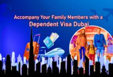 Accompany Your Family Members with a Dependent Visa Dubai